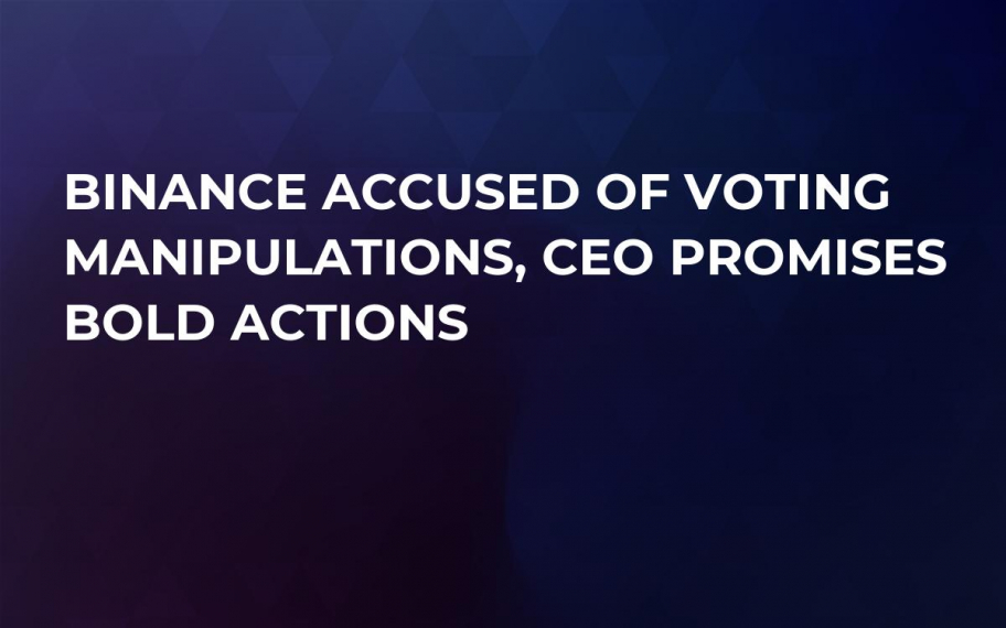 Binance Accused of Voting Manipulations, CEO Promises Bold Actions