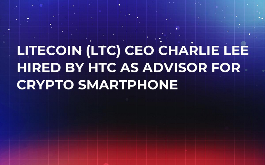 Litecoin (LTC) CEO Charlie Lee Hired by HTC as Advisor For Crypto Smartphone