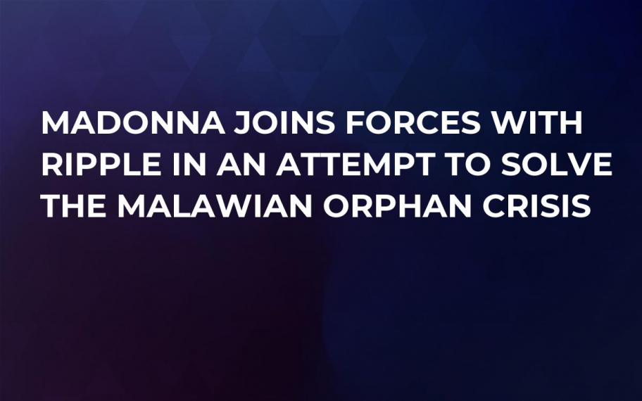 Madonna Joins Forces With Ripple in an Attempt to Solve the Malawian Orphan Crisis