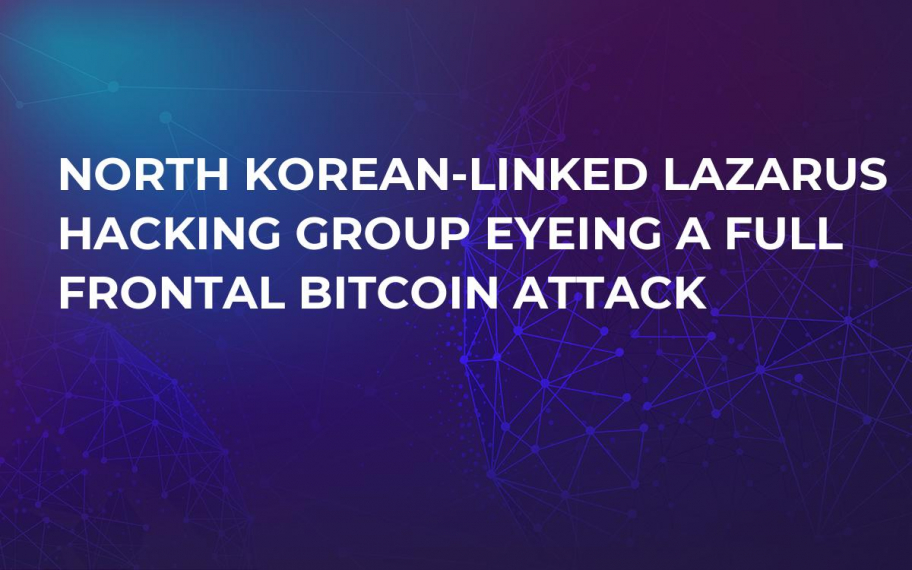 North Korean-Linked Lazarus Hacking Group Eyeing a Full Frontal Bitcoin Attack