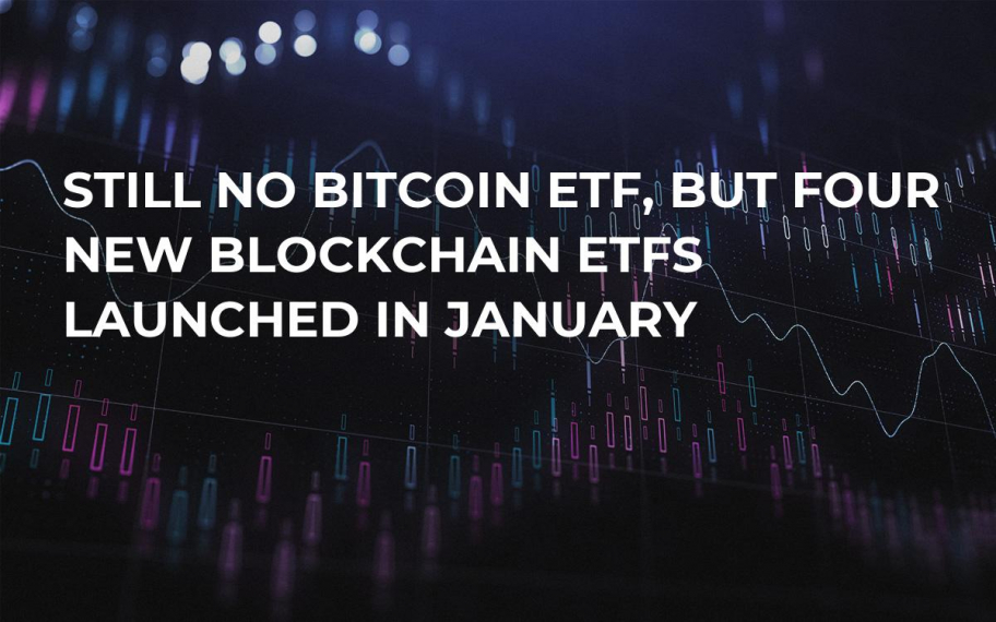 Still No Bitcoin ETF, But Four New Blockchain ETFs Launched in January
