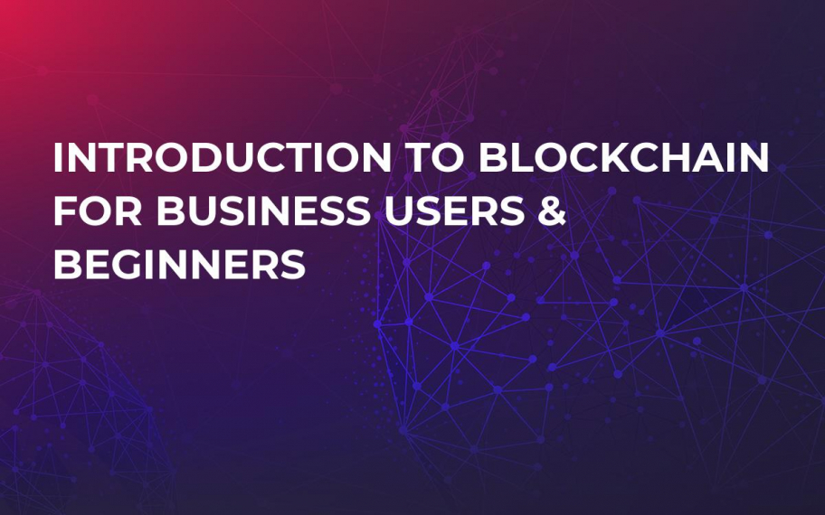 Introduction to Blockchain for Business Users & Beginners