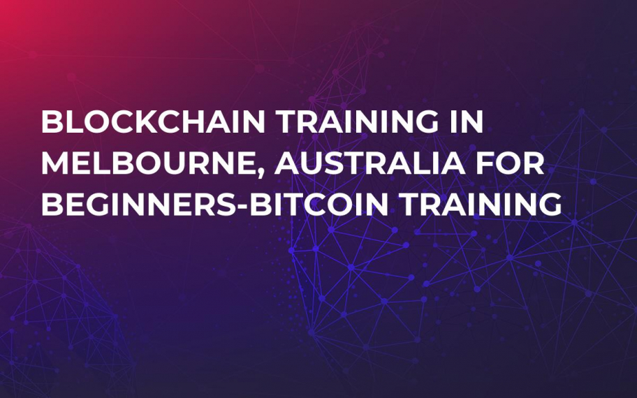 Blockchain Training in Melbourne, Australia for Beginners-Bitcoin training