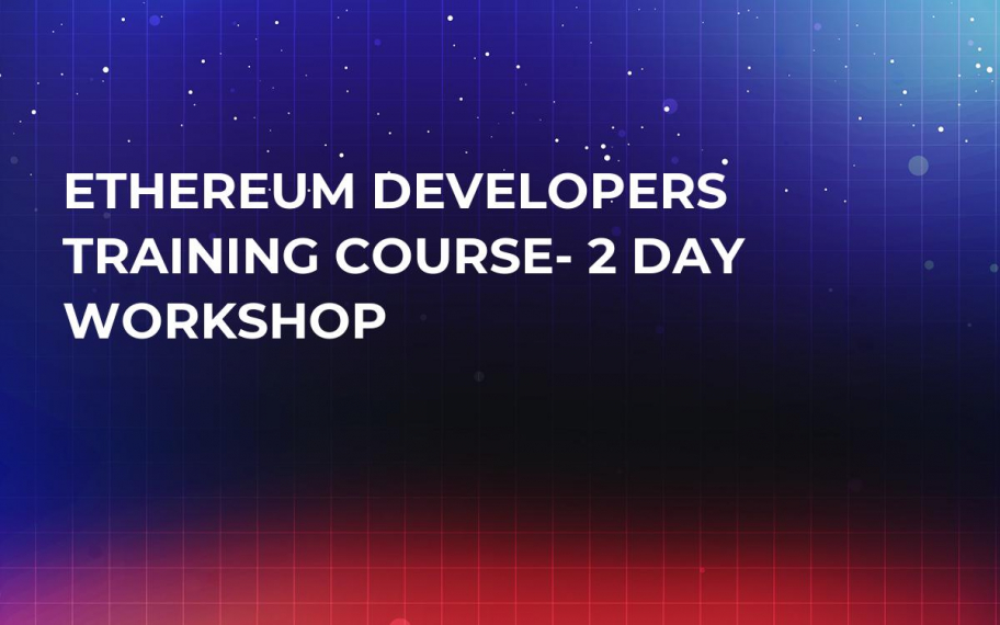 Ethereum Developers Training Course- 2 Day Workshop