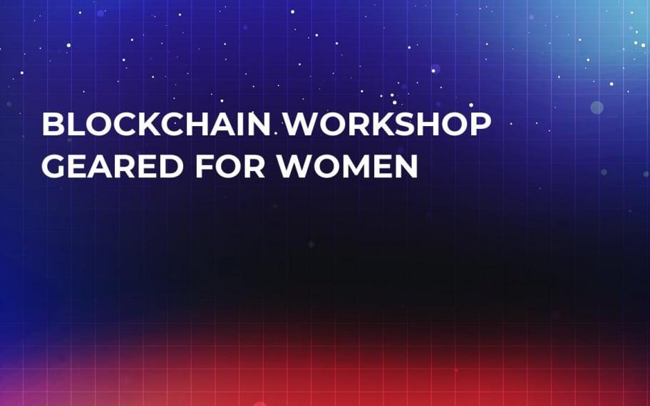 Blockchain Workshop Geared for Women