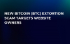 New Bitcoin (BTC) Extortion Scam Targets Website Owners